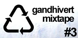 Gandhi Vert Mixtape #3